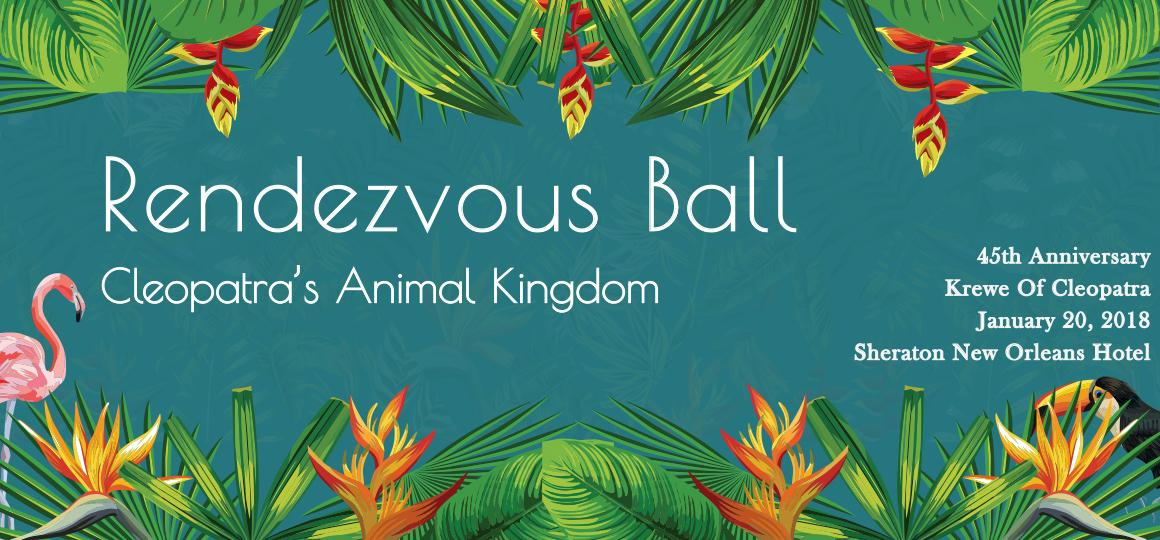 Krewe of Cleopatra Rendezvous Ball Mardi Gras 2018 main RENDEZVOUS BALL